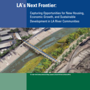 New Report Explores LA River's Potential For Sustainable Development and Social Equity